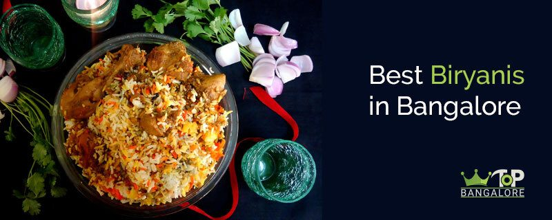 Where to have the Best Biryani in Bangalore 2021 (with categories)