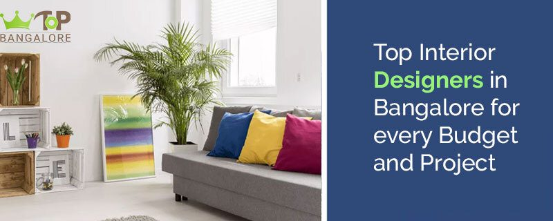 Top Interior Designers in Bangalore for every Budget and Project