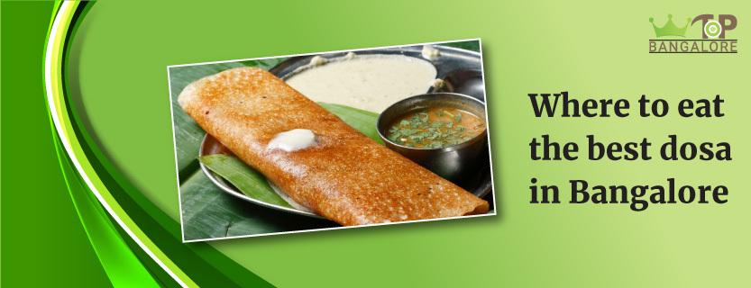 Where to find the best dosa in Bangalore